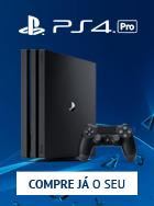 Compre já o seu PS4 Pro